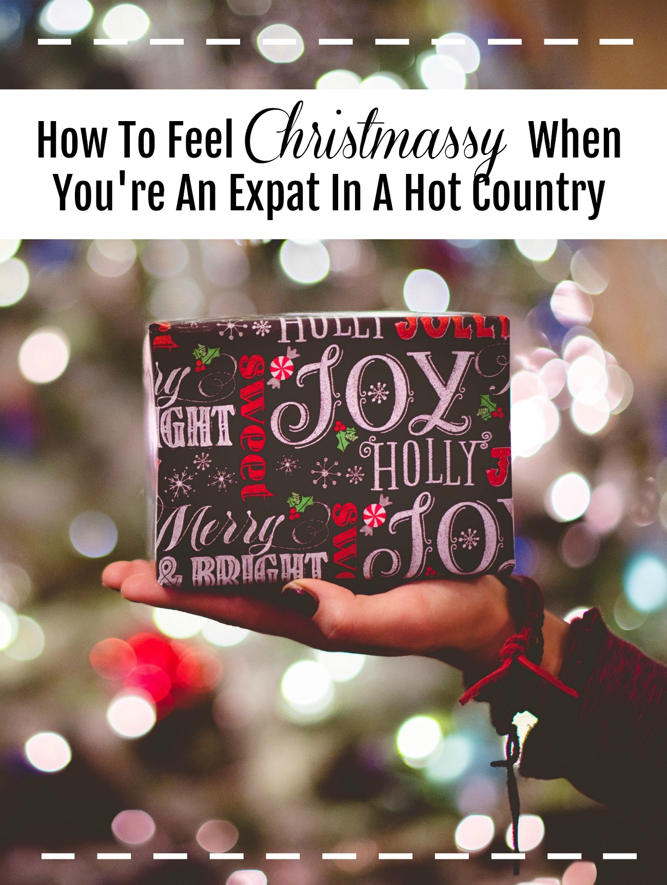 How To Feel Christmassy When You're An Expat In A Hot Country